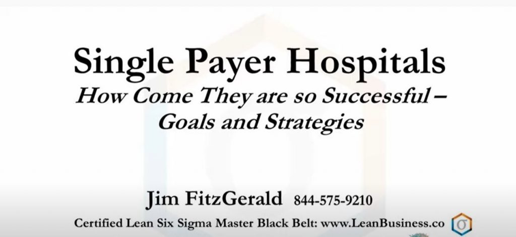 Single Payer Hospital Goals and Strategies